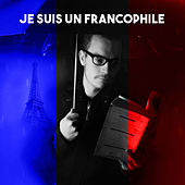 Je suis un Francophile by Various Artists