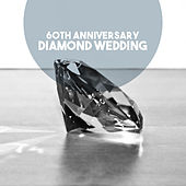 60th Anniversary: Diamond Wedding by Various Artists