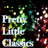 Pretty Little Classics by Various Artists