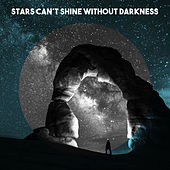 Stars Can't Shine without Darkness von Various Artists