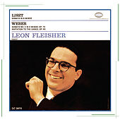 Liszt: Sonata in B Minor; Weber: Sonata No. 4 in E Minor, Op. 70 & Invitation to the Dance, Op. 65 by Leon Fleisher