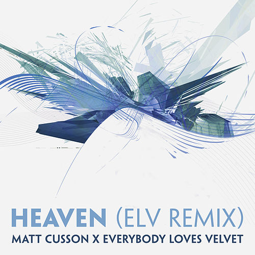 Heaven (ELV Remix) by Matt Cusson