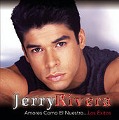 Amores Como El Nuestro...Los Exitos by Jerry Rivera