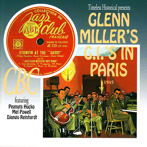 Glenn Miller's G.I.'s in Paris 1945 by Glenn Miller