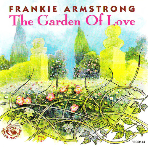 The Garden Of Love by Frankie Armstrong