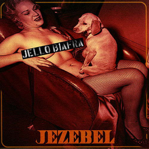 Jezebel / Speed Demon by Jello Biafra