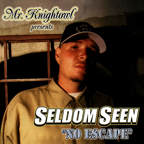 Mr. Knightowl Presents: Seldom Seen - No Escape by Seldom Seen