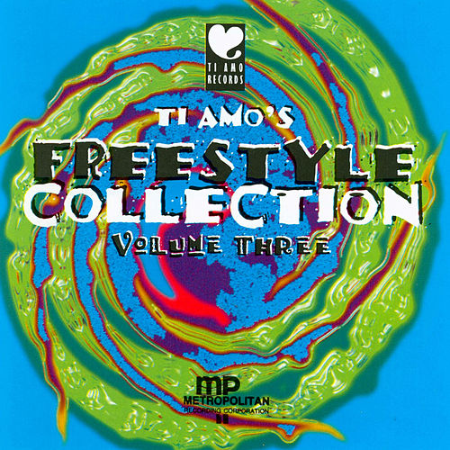 Ti Amo's Freestyle Collection Vol. 3 by Various Artists