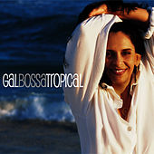 Gal Bossa Tropical by Gal Costa