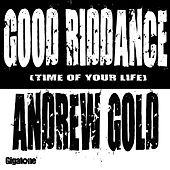 Good Riddance (Time of Your Life) by Andrew Gold