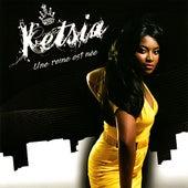 Une Reine Est Née by Ketsia