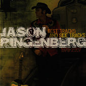 Best Tracks And Side Tracks 1979 - 2007 by Jason Ringenberg