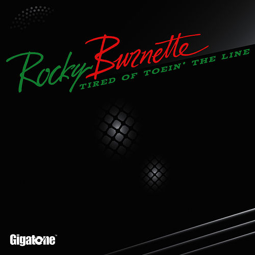 Tired of Toein' the Line by Rocky Burnette