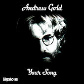 Your Song by Andrew Gold