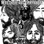 Here There and Everywhere by Andrew Gold