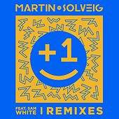 +1 (feat. Sam White) (Remixes) by Martin Solveig