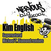 Supernatural - Michael T. Diamond Remixes by Kim English