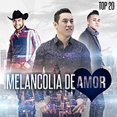 Melancolia de Amor, Top 20 by Various Artists