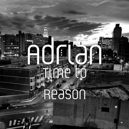 Time to Reason by Adrian