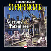 Folge 106: Xorrons Totenheer (Teil 2 von 3) by John Sinclair