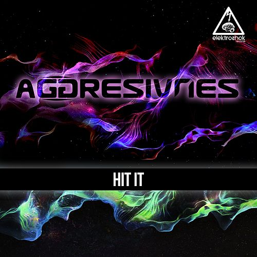 Hit It by Aggresivnes