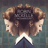The Looking Glass von Robin McKelle