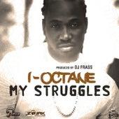 My Struggles - Single by I-Octane