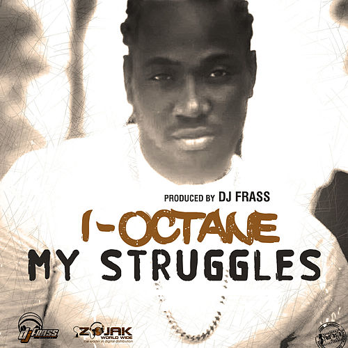 My Struggles - Single by I-Octane
