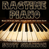 Ragtime Piano - The Music of Scott Joplin, Joseph Lamb, and James Scott by Scott Shannon