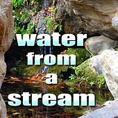 Meditate and Relax, Water from a Stream by Meditation Method