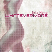 Whatevermore by Brian Eno