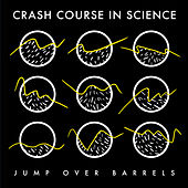 Jump over Barrels by Crash Course in Science