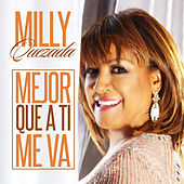 Mejor Que a Ti Me Va by Milly Quezada