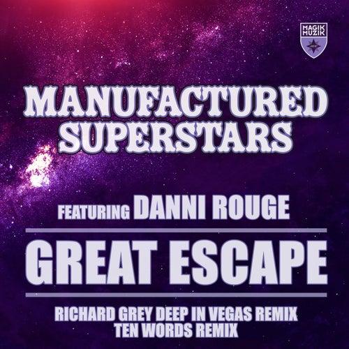 Great Escape (Richard Grey Deep in Vegas Remix + Ten Words Remix) by Manufactured Superstars