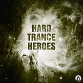 Hard Trance Heroes - EP by Various Artists