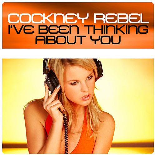I've Been Thinking About You by Cockney Rebel