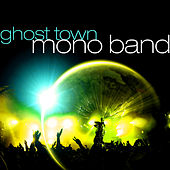 Ghost Town by Mono Band