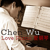 Love Piano -爱钢琴 by Chen Wu