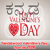 Sandalwood Valentines Day Special 2016 by Various Artists