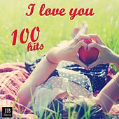 I Love You (100 Hits) by Various Artists