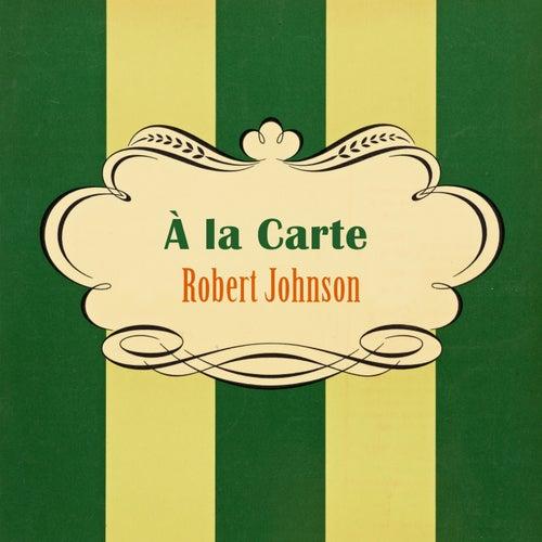 À La Carte von Robert Johnson