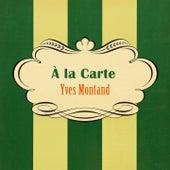 À La Carte von Yves Montand