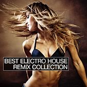 Best Electro House Remix Collection by Various Artists