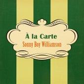 À La Carte von Sonny Boy Williamson