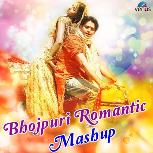 Bhojpuri Romantic Mashup (From