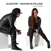 Heaven Is Falling (feat. AERO) by Aligator