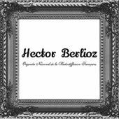 Hector Berlioz by Orchestre National de la Radiodiffusion Française