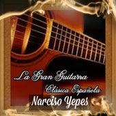La Gran Guitarra Clásica Española by Narciso Yepes