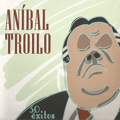 30 Éxitos by Anibal Troilo