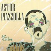 30 Éxitos by Astor Piazzolla